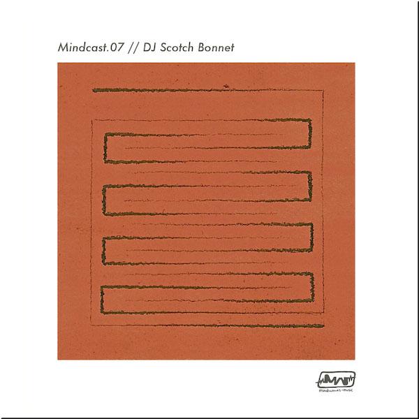 MINDCAST.07 // DJ SCOTCH BONNET
