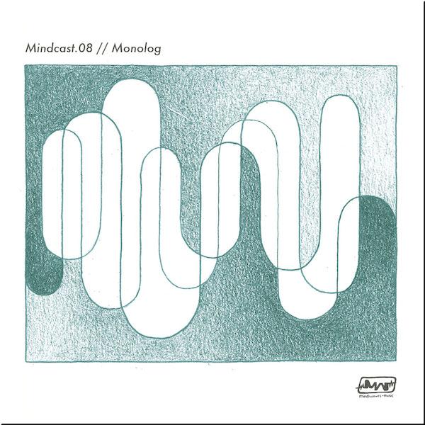 Mindcast.08 // Monolog
