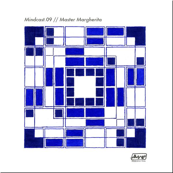 MINDCAST.09 // MASTER MARGHERITA