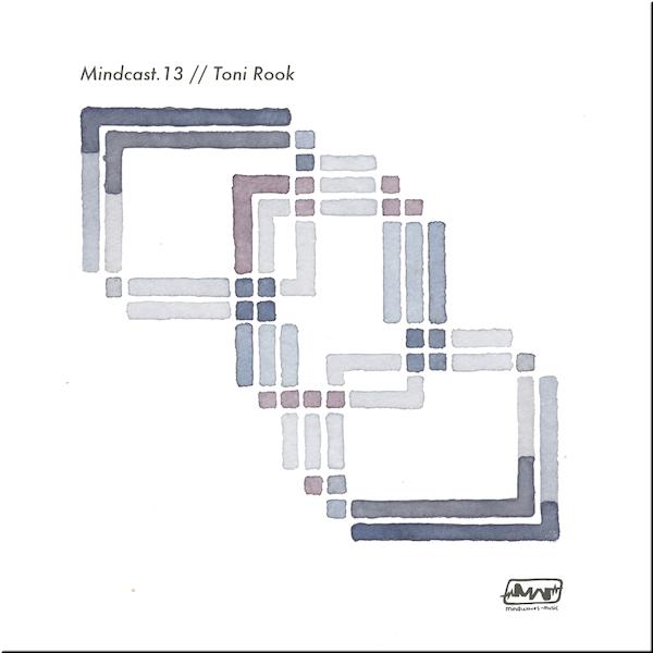 Mindcast.13 // Toni Rook