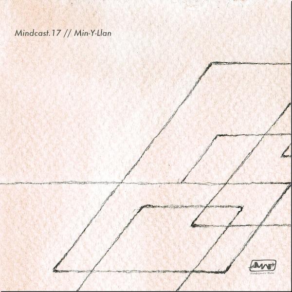 MINDCAST.17 // MIN-Y-LLAN