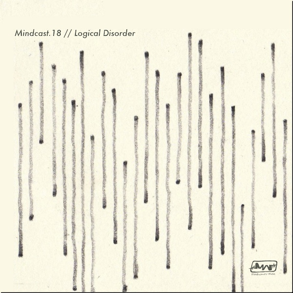 Mindcast.18 // Logical Disorder