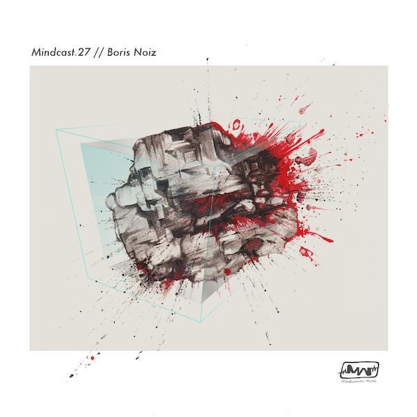 Mindcast.27 // Boris Noiz