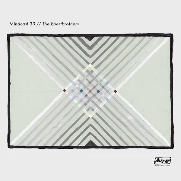 MINDCAST.33 // THE EBERTBROTHERS