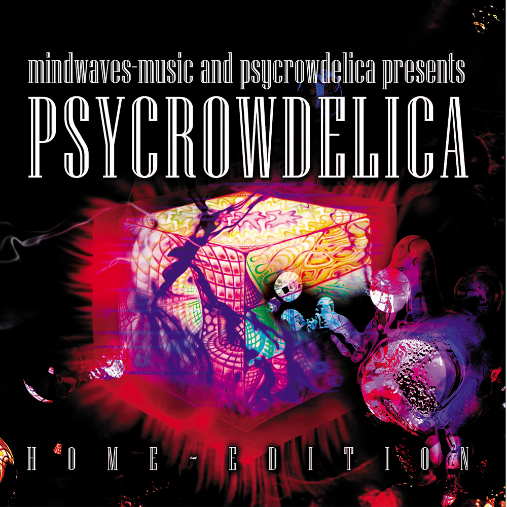 Various Artists - Psycrowdelica/Home Edition
