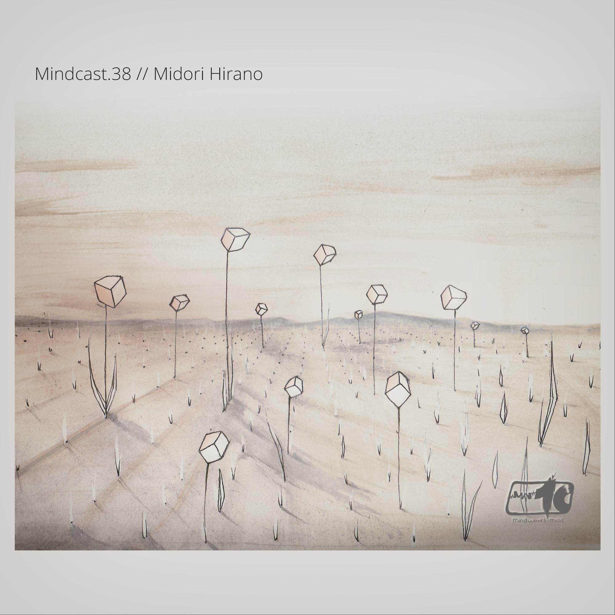 MINDCAST.38 // MIDORI HIRANO