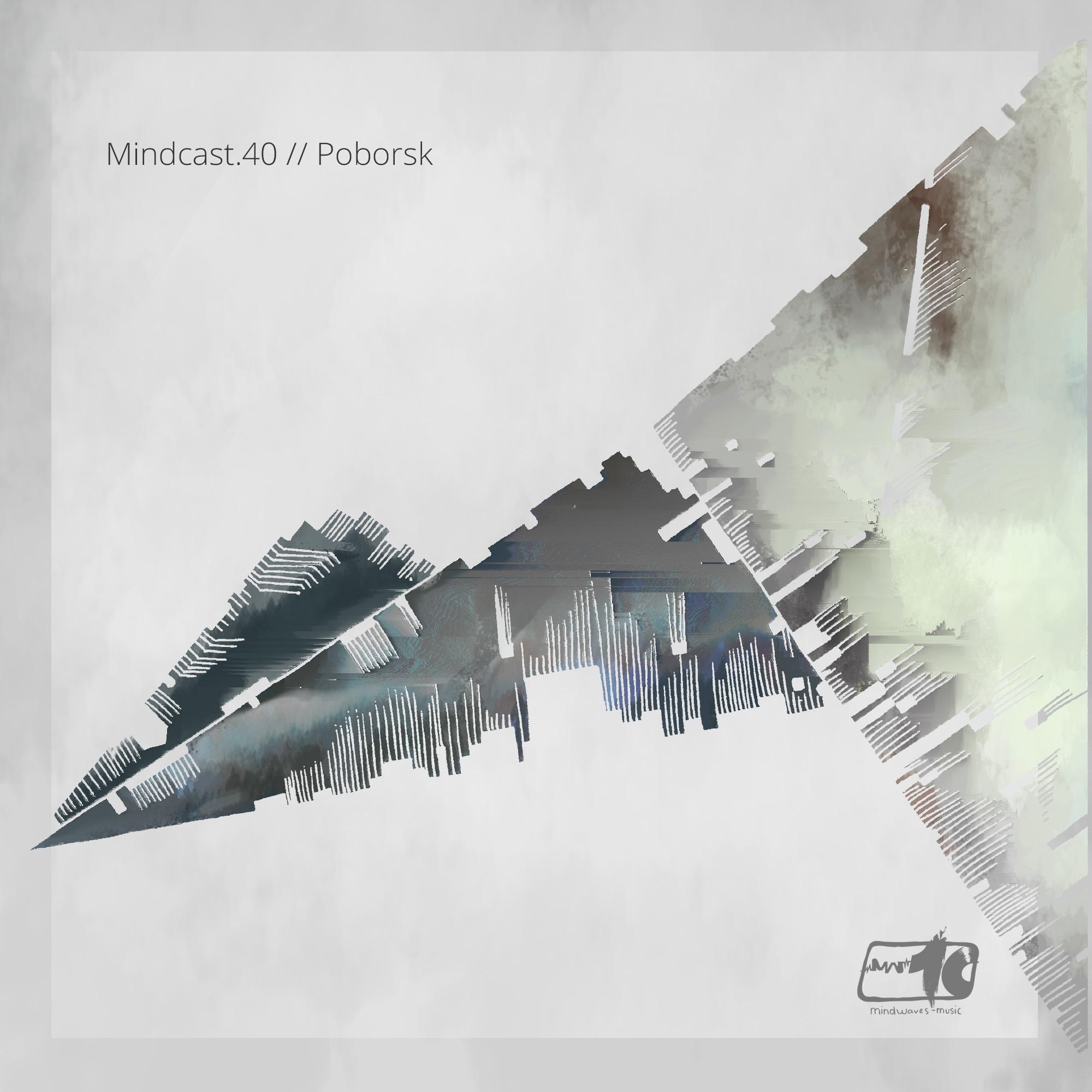 Mindcast.40 // Poborsk