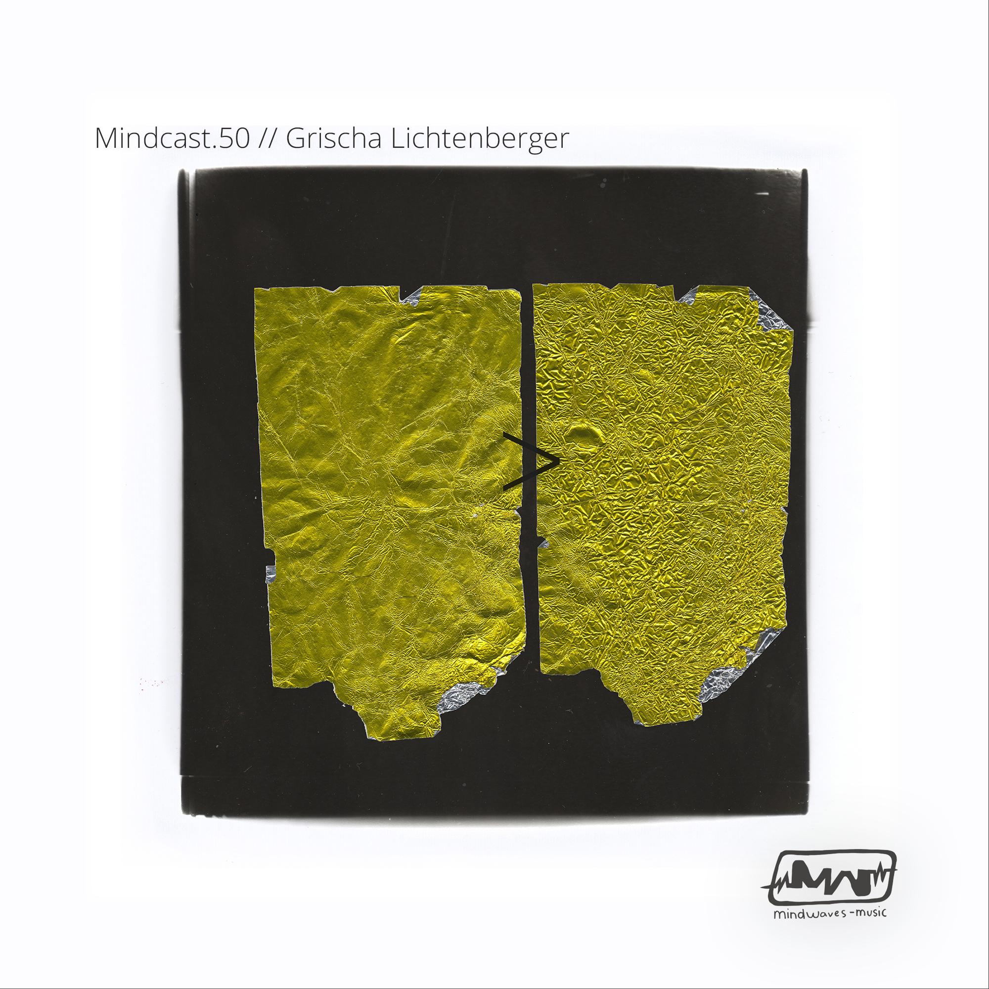 Mindcast.50 // Grischa Lichtenberger