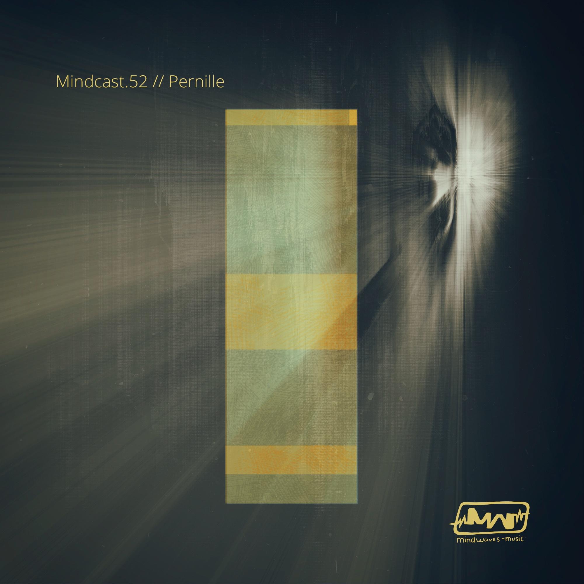 Mindcast.52 // Pernille