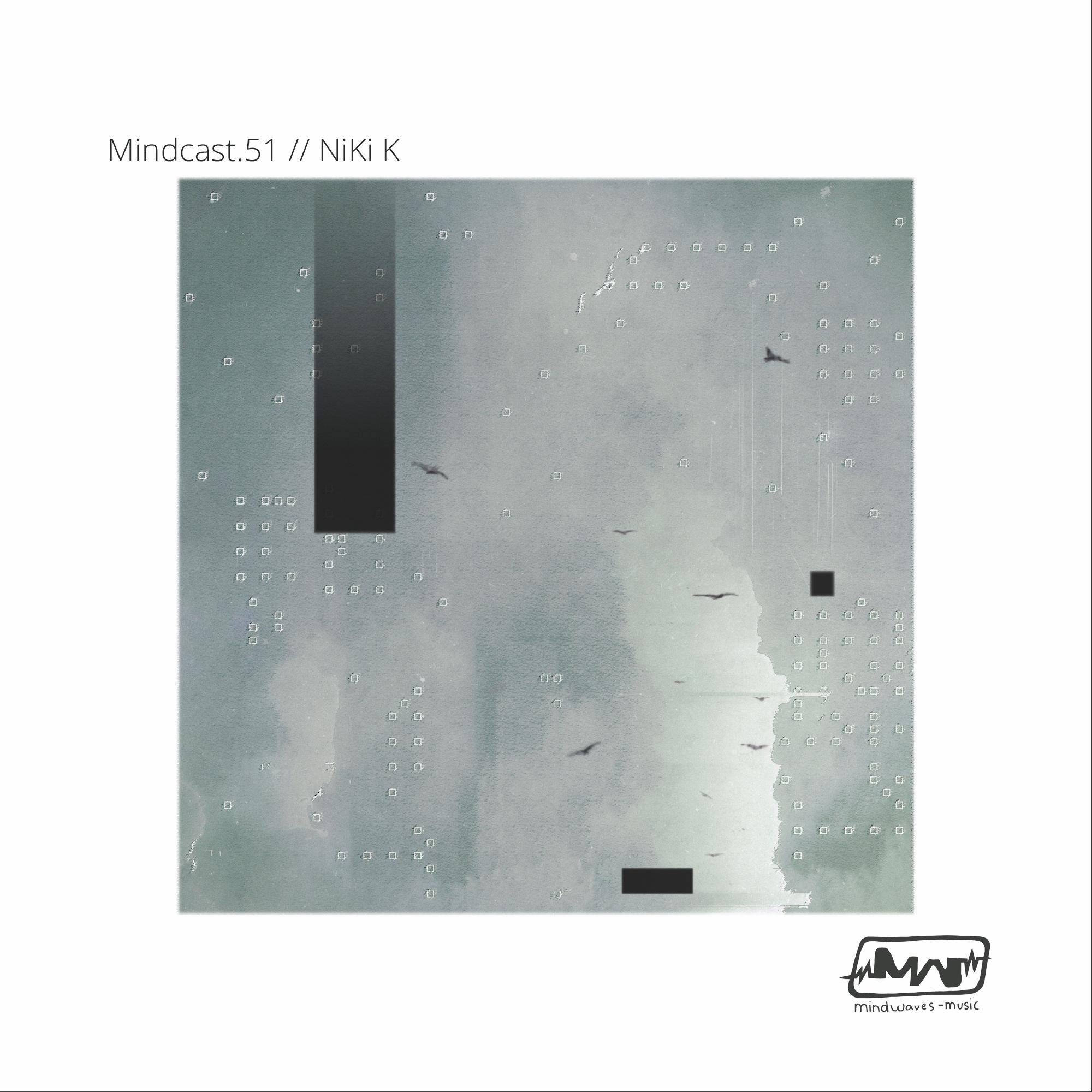 Mindcast.51 // NiKi K