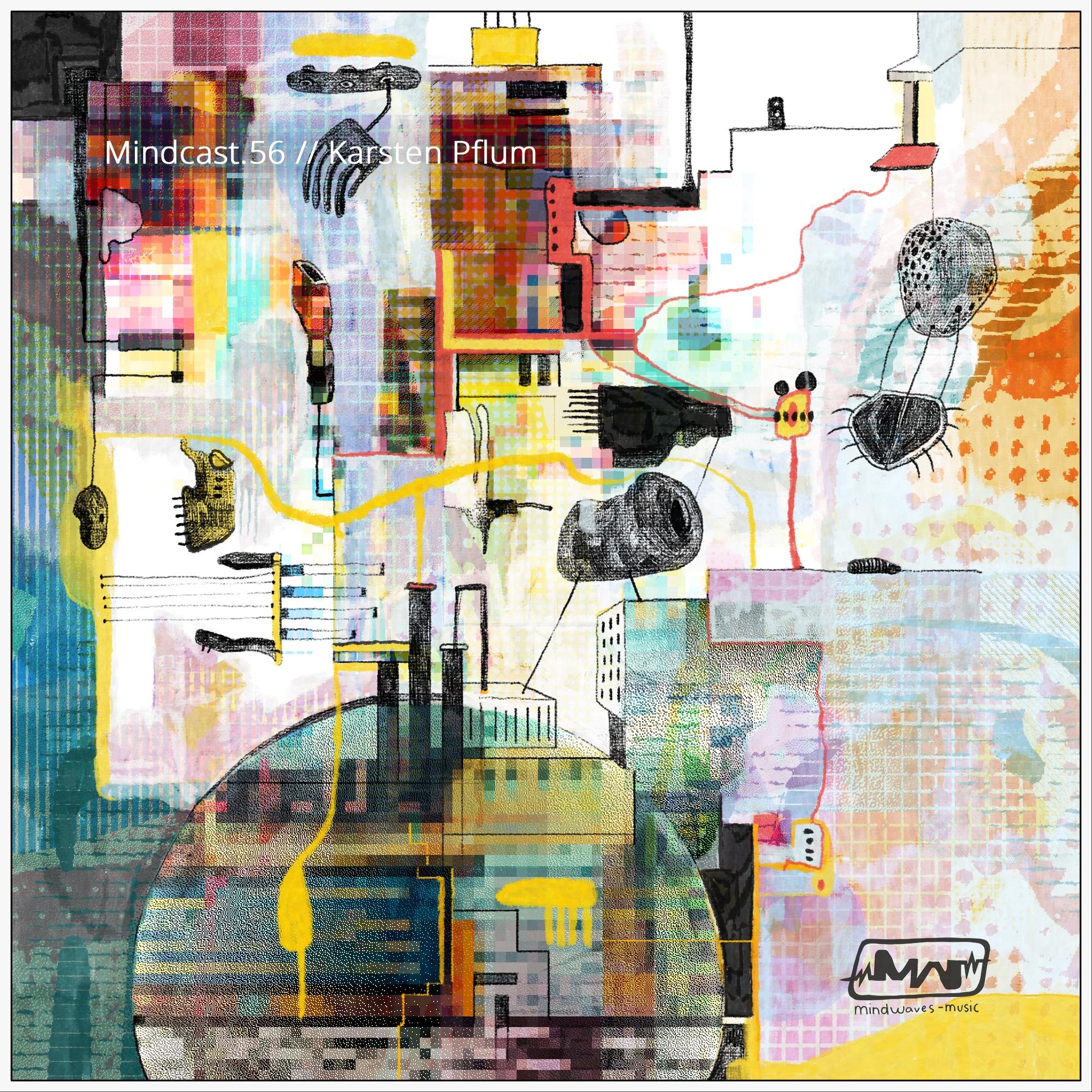 Mindcast.56 // Karsten Pflum