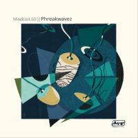 Mindcast.60 || Phreakwavez